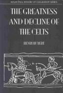 Download The Greatness and Decline of the Celts (History of Civilization)