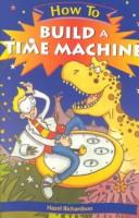 Download How to Build a Time Machine (How to)