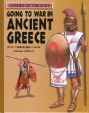Download Going to War in Ancient Greece (Armies of the Past)