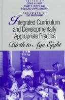 Integrated Curriculum and Developmentally Appropriate Practice: Birth to Age Eight (Suny Series, Early Childhood Education), Hart, Craig H. (Editor); Burts, Diane C. (Series Editor); Charlesworth, Rosalind (Series Editor)