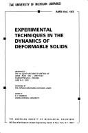 Experimental techniques in the dynamics of deformable solids by sponsored by the Applied Mechanics Division, ASME ; edited by K.T. Ramesh.