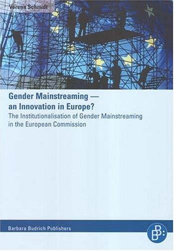 Download Gender Mainstreaming – an Innovation in Europe? The Institutionalisation of Gender Mainstreaming in the European Commission