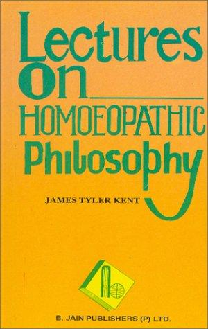Download Lectures on Homoeopathic Philosophy