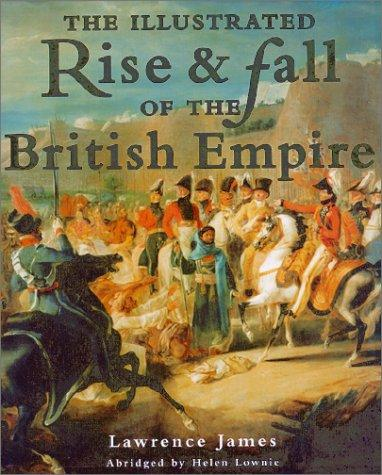 The illustrated rise & fall of the British Empire