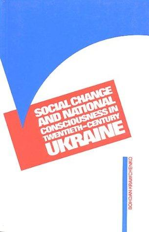 Download Social change and national consciousness in twentieth-century Ukraine