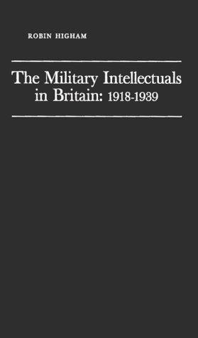 The military intellectuals in Britain, 1918-1939