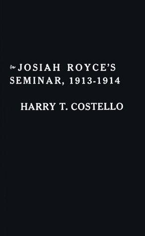 Download Josiah Royce's seminar, 1913-1914