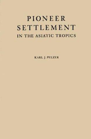 Pioneer settlement in the Asiatic tropics