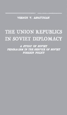 Download The Union Republics in Soviet diplomacy