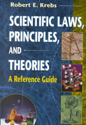 Thumbnail of Scientific Laws, Principles, and Theories: A Reference Guide