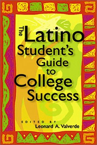 Download The Latino Student's Guide to College Success: