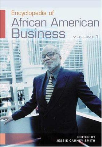 Encyclopedia of African American Business Two Volumes