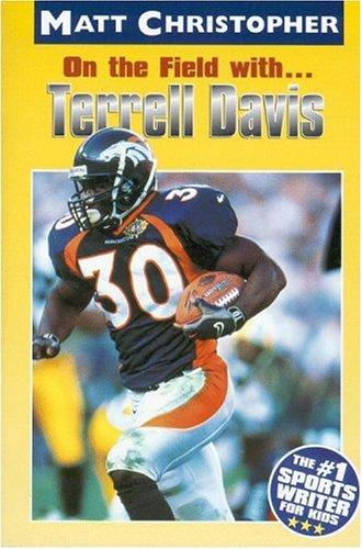 Download On the Field with … Terrell Davis (Matt Christopher Sports Biographies)