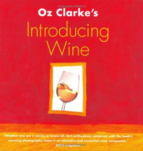 Download Oz Clarke's Introducing Wine