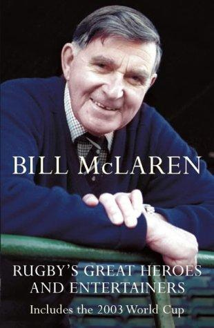 Rugby's Great Heroes and Entertainers