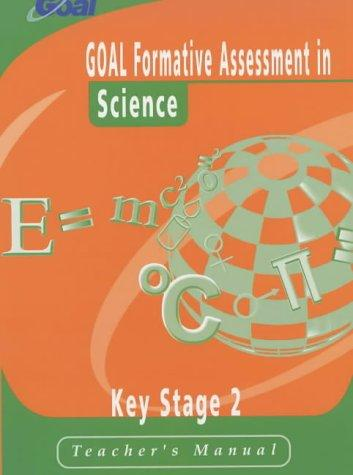 GOAL Formative Assessment in Key Stage 2 Science (GOAL Formative Assessment in Key Stage 2)