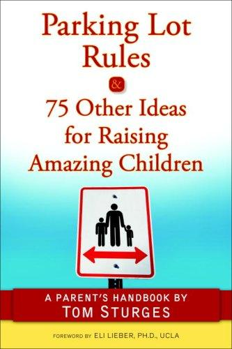 Download Parking Lot Rules & 75 Other Ideas for Raising Amazing Children