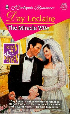 Miracle Wife (Kids And Kisses) by Day Leclaire