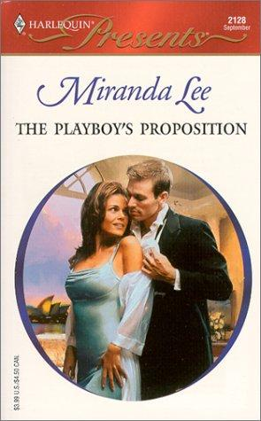 The Playboy's Proposition (Australian Playboys) by Miranda Lee