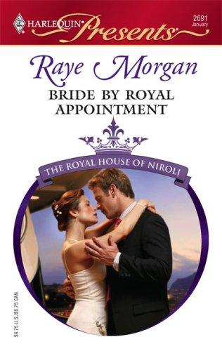 Bride By Royal Appointment (Harlequin Presents) by Raye Morgan
