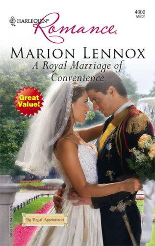 A Royal Marriage Of Convenience (Harlequin Romance)