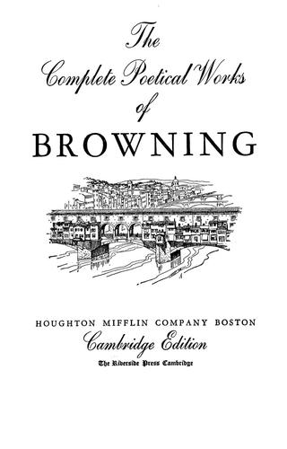 The complete poetical works of Browning