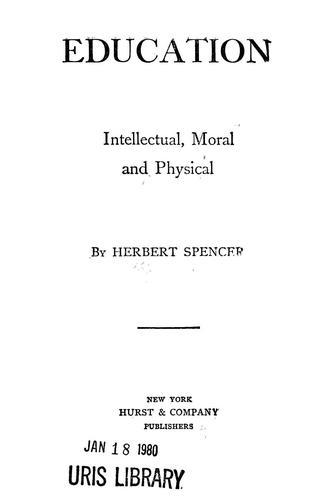Education : intellectual, moral and physical