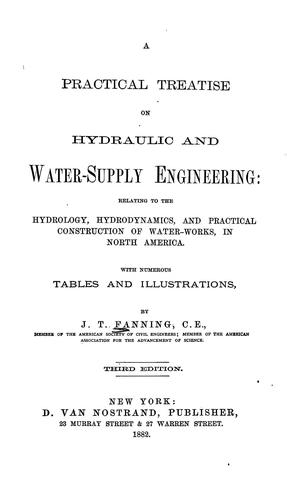A practical treatise on hydraulic and water-supply engineering by John Thomas Fanning