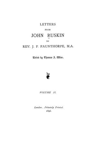 Letters from John Ruskin to Rev. J.P. Faunthorpe, M.A.