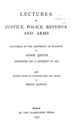 Lectures on justice, police, revenue and arms
