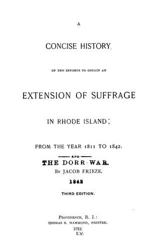 Download A concise history, of the efforts to obtain an extension of suffrage in Rhode Island