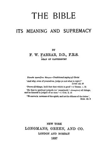 The Bible : its meaning and supremacy