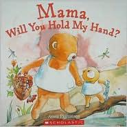 Mama Will You Hold My Hand?