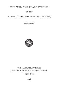 https://ia802708.us.archive.org/BookReader/BookReaderImages.php?zip=/4/items/CouncilOnForeignRelations1946TheWarAndPeaceStudies/Council%20on%20Foreign%20Relations%201946%20_%20The%20war%20and%20peace%20studies_jp2.zip&file=Council%20on%20Foreign%20Relations%201946%20_%20The%20war%20and%20peace%20studies_jp2/Council%20on%20Foreign%20Relations%201946%20_%20The%20war%20and%20peace%20studies_0000.jp2&id=CouncilOnForeignRelations1946TheWarAndPeaceStudies&scale=8&rotate=0