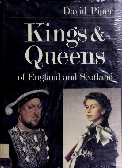Kings & queens of England and Scotland by Piper, David.