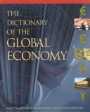 The Dictionary of the Global Economy (Reference) by Steve Bookbinder, Lynne Einleger