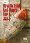How to find and apply for a job by John A. Kushner