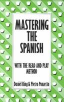 Mastering the Spanish (Mastering (Batsford)) by Daniel King