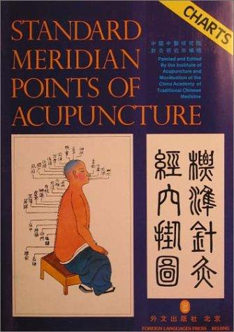 Standard Meridian Points of Acupuncture by Institute of Acupuncture and Moxibustion of the China Academy of Traditional Chinese Medicine