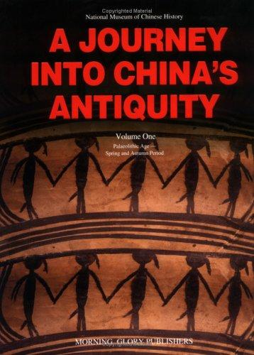 Journey into China's Antiquity Volume 1 (Journey Into China's Antiquity) by Yu Weichao