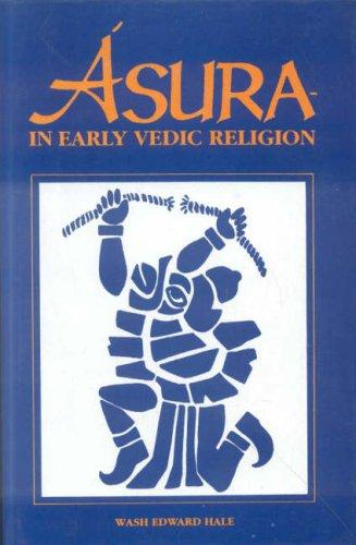 Asura in Early Vedic Religion by W. Edward Hale