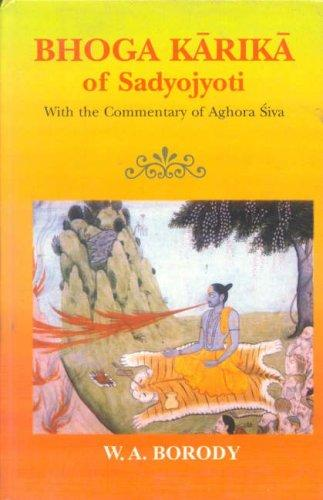 Bhoga Karika of Sadyojyoti With a Commentary of Aghora Siva by W.A. Borody