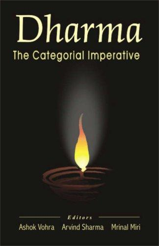 Dharma, the categorial imperative by edited by Ashok Vohra, Arvind Sharma, Mrinal Miri.