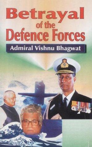Betrayal of the defence forces by Vishnu Bhagwat