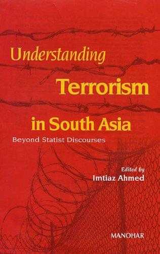 Understanding Terrorism in South Asia by Imtiaz Ahmed