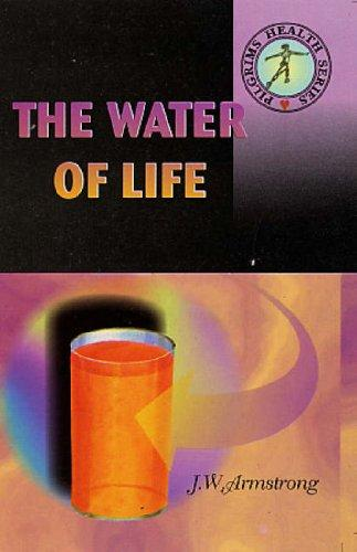 The Water of Life by J.W. Armstrong