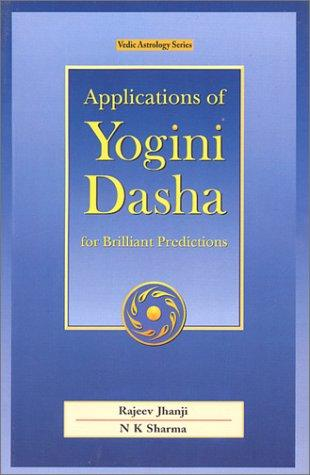 Applications of yogini dasha for brilliant predictions by Rajeev Jhanji