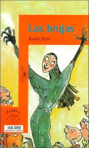 Las Brujas/the Witches (Serie Naranja) by Roald Dahl