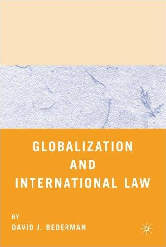 Globalization and International Law by David J. Bederman