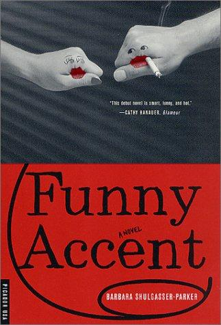Funny Accent by Barbara Shulgasser-Parker